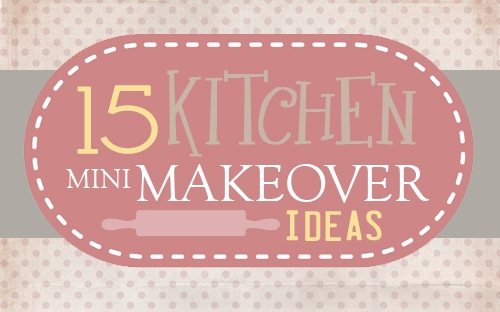 Get Inspired: Kitchen Mini-Makeover Ideas