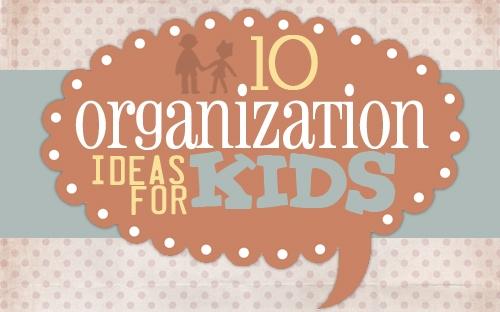 Get Inspired: Kids Organization Ideas