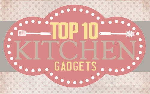 My Top 10 Kitchen Gadgets