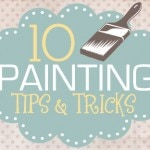 10 Painting Tips & Tricks