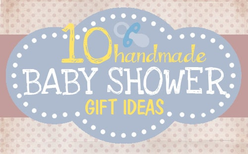 10 handmade baby shower gift ideas