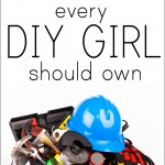 tools every DIY girl should own