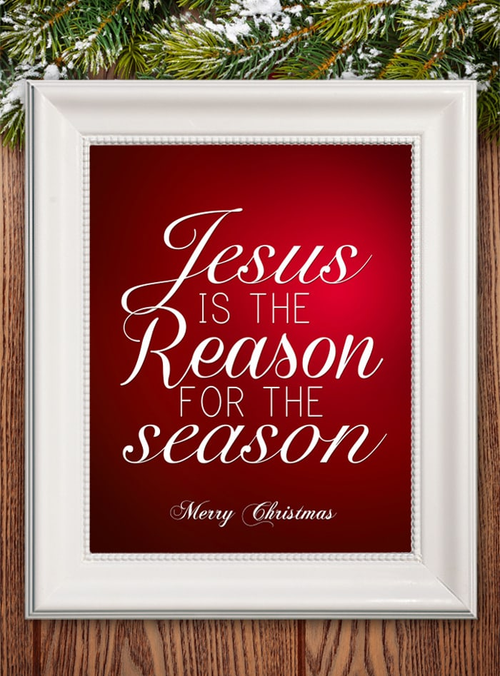 Jesus is the reason for the season printed and in a white frame.