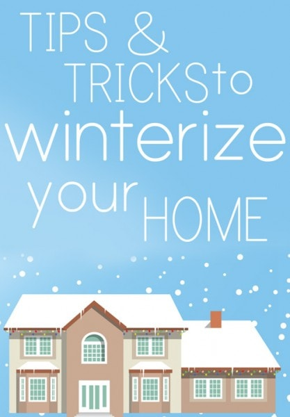 Tips and tricks to winterize your home poster.