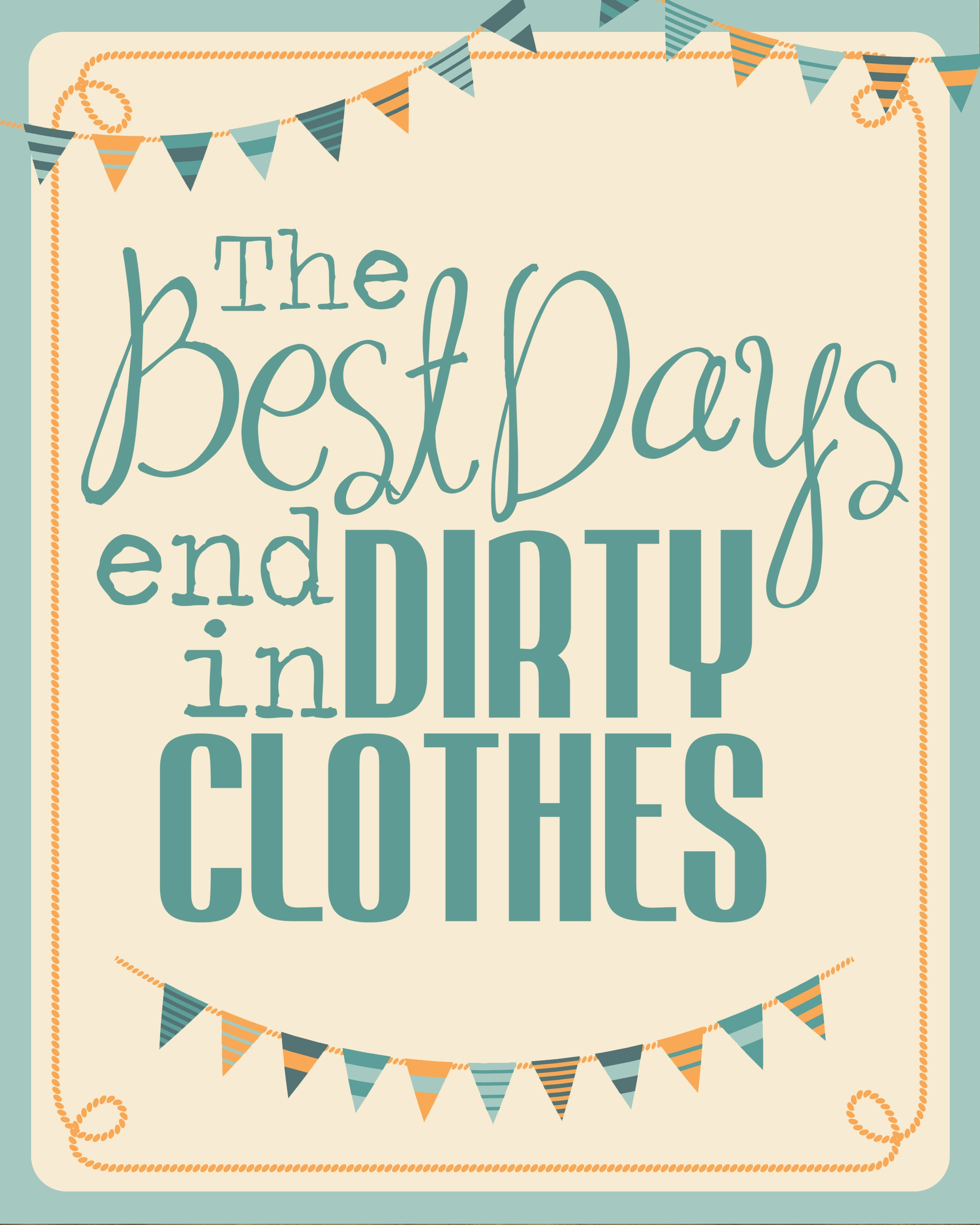 Best days end in dirty clothes printable blue