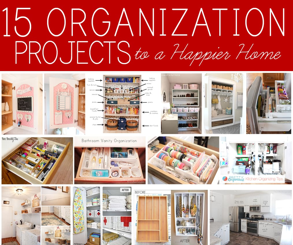 15 Home Organization Projects to a Happier Home