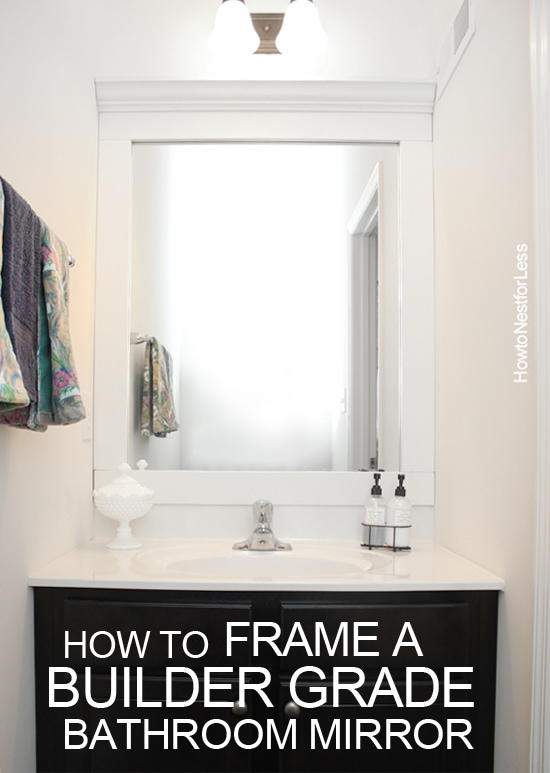 how to frame your bathroom mirror how to frame a bathroom mirror how to nest for less 25399