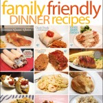12 Must Make Family Friendly Dinners