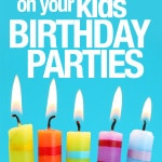 10 Ways to Save Money on Your Kid's Birthday Party