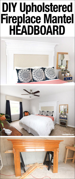 DIY UPHOLSTERED FIREPLACE MANTEL HEADBOARD