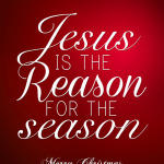 Jesus is the Reason for the Season FREE Christmas Printable