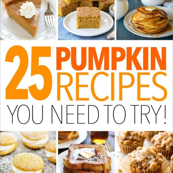 25 Pumpkin Recipes You Need to Try