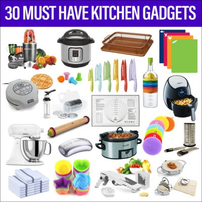 30 Must Have Kitchen Tools and Gadgets